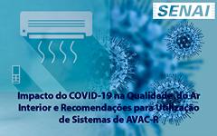 IMPACTO DO COVID-19 NA QUALIDADE DO AR INTERIOR E RECOMENDAÇÕES PARA UTILIZAÇÃO DE SISTEMAS DE AVAC-R